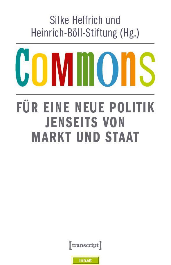 Commons – Für eine neue Politik jenseits von Markt und Staat