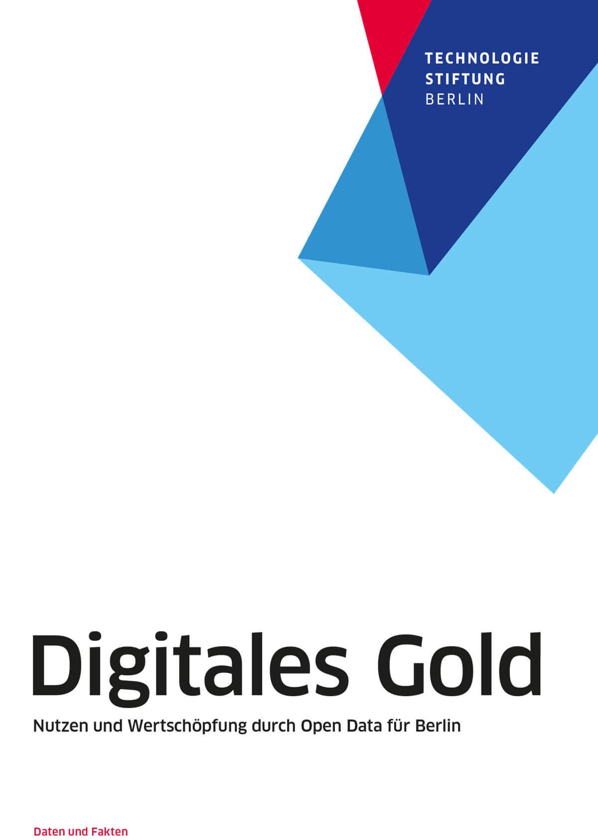 DIGITALES GOLD –NUTZEN UND WERTSCHÖPFUNG DURCH OPEN DATA FÜR BERLIN
