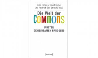 Die Welt der Commons – Muster gemeinsamen Handelns